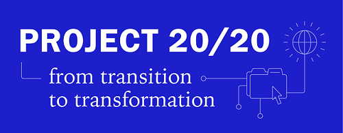 Project 20/20: from transition to transformation